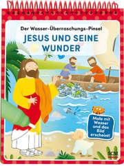 Der Wasser-Überraschungs-Pinsel - Jesus und seine Wunder