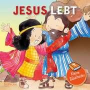 Kleine Bibelhelden - Jesus lebt