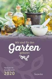Wir sind für den Garten geboren 2020 - Taschenkalender