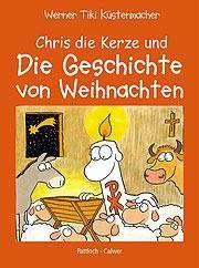 Chris, die Kerze und die Geschichte von Weihnachten