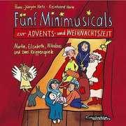 CD: Fünf Minimusicals zur Advents- und Weihnachtszeit