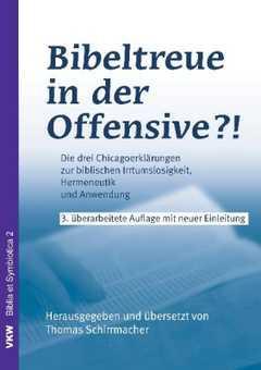 Bibeltreue in der Offensive?!