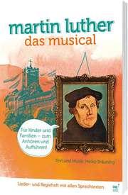 Martin Luther: Das Musical (Lieder- und Regieheft)