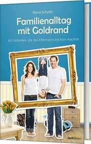Familienalltag mit Goldrand