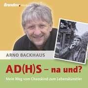AD(H)S - na und?