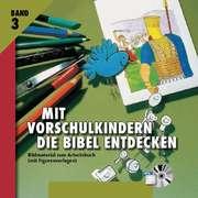 Mit Vorschulkindern die Bibel entdecken - CD-ROM 3