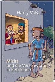 Micha und die Verschwörung in Bethlehem