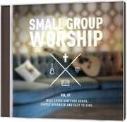 Small Group Worship Vol. 01