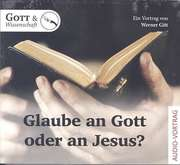 Glaube an Gott oder an Jesus?