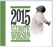 2CD: Ultimate Worship 2015