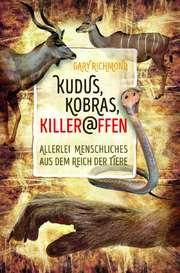 Kudus, Kobras, Killeraffen