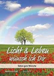 Licht und Leben wünsch ich Dir