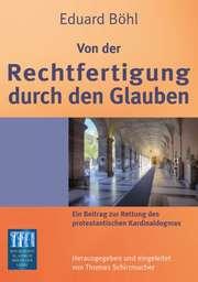 Eduard Böhl. Von der Rechtfertigung des Glaubens