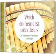 Welch ein Freund ist unser Jesus - Panflöten-Melodien